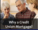 Why a Credit Union Mortgage?